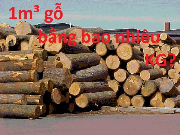 1m3 gỗ bằng bao nhiêu kg ?