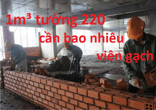 1m3 tường 220 bao nhiêu viên gạch?