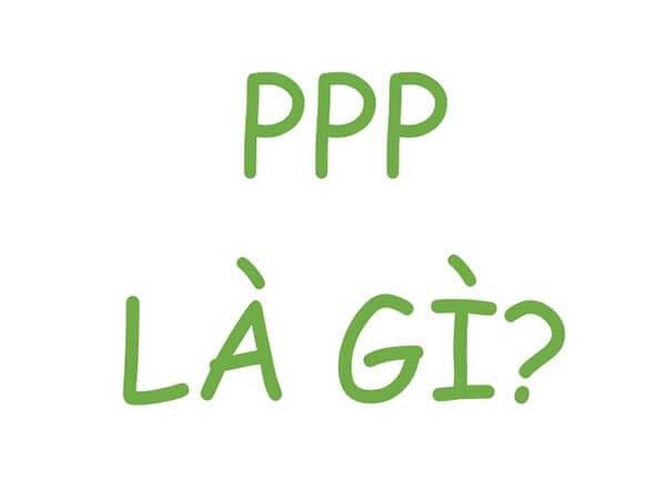 PPP là gì?