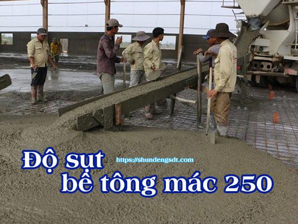 Độ sụt bê tông mác 250