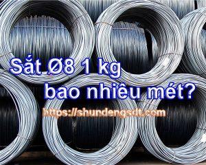 Sắt phi 8 1kg bao nhiêu mét? 1m sắt 8 bằng bao nhiêu kg? 1 vòng sắt phi 8 nặng bao nhiêu kg?